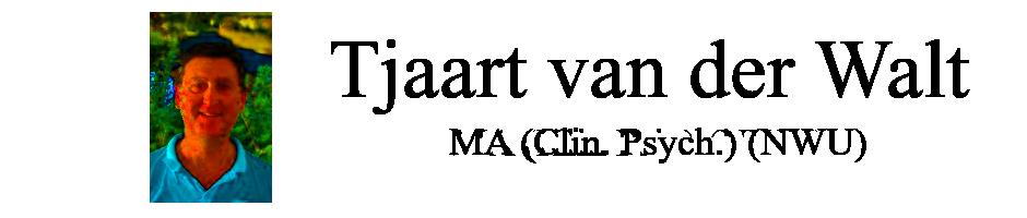 Tjaart van der Walt – Clinical Psychologist / Kliniese Sielkundige